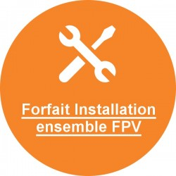 Forfait Installation Système FPV