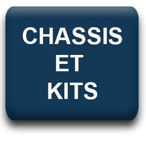 CHASSIS ET KITS